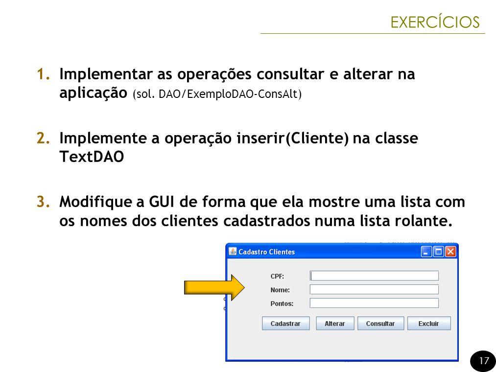 Implemente a operação inserir(Cliente) na classe TextDAO