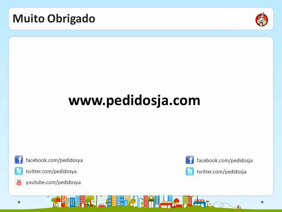 www.pedidosja.com Muito Obrigado facebook.com/pedidosya