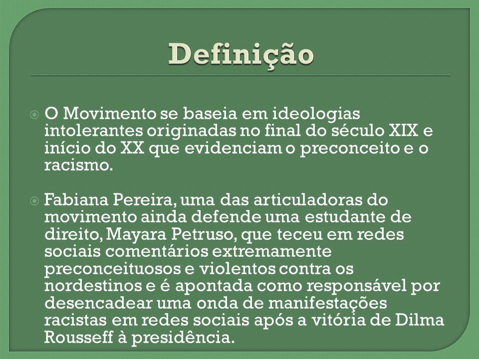 Definição O Movimento se baseia em ideologias intolerantes originadas no final do século XIX e início do XX que evidenciam o preconceito e o racismo.