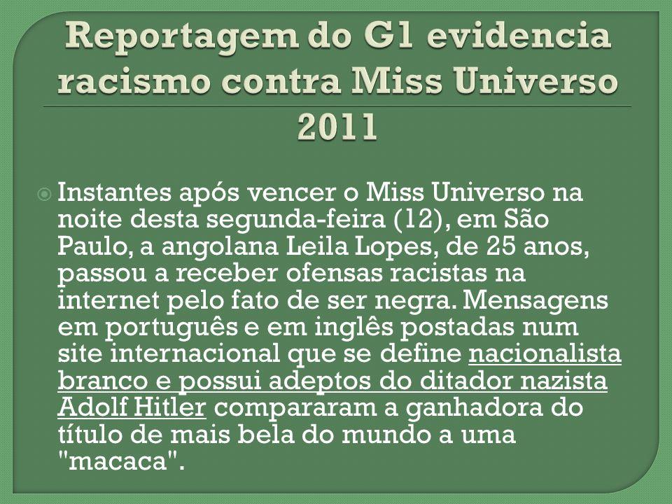 Reportagem do G1 evidencia racismo contra Miss Universo 2011