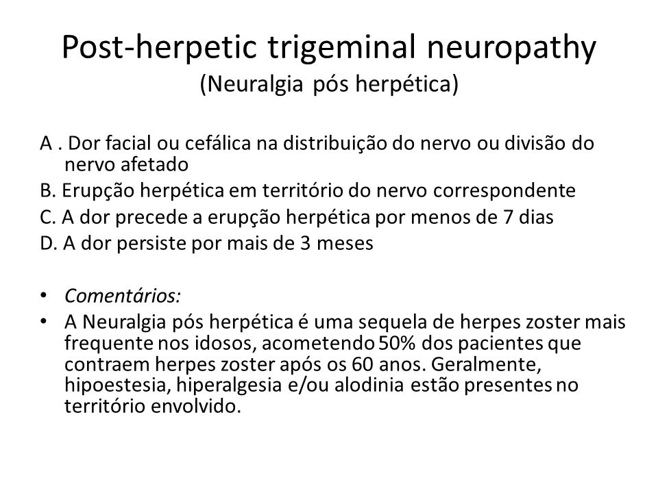 Post-herpetic trigeminal neuropathy (Neuralgia pós herpética)