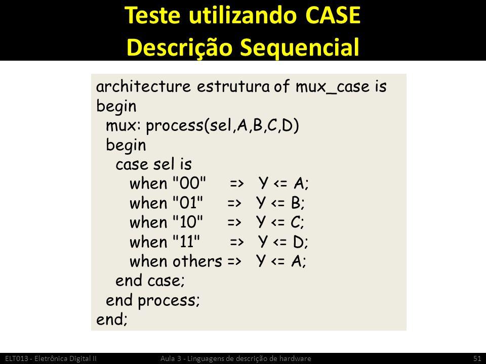 Teste utilizando CASE Descrição Sequencial