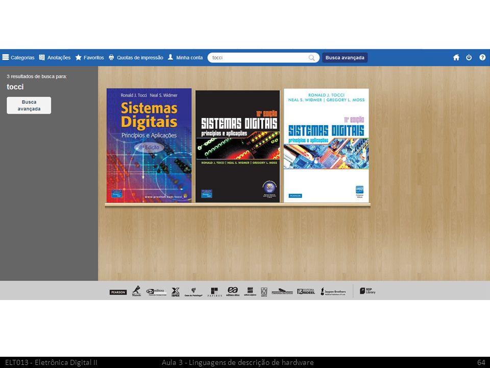 ELT013 - Eletrônica Digital II Aula 3 - Linguagens de descrição de hardware