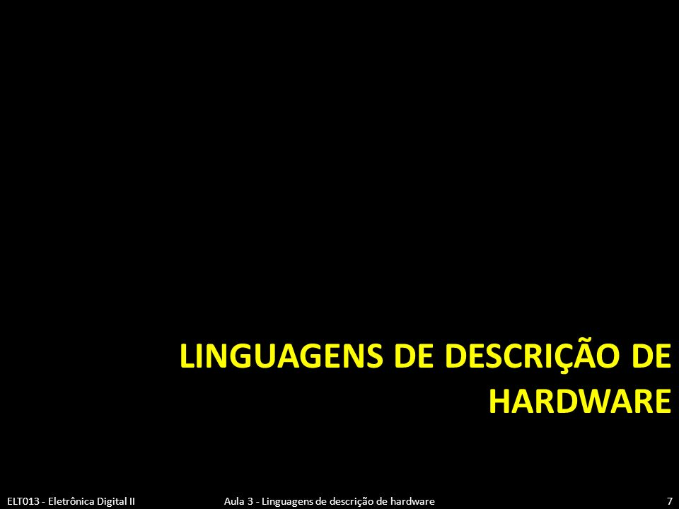 Linguagens de Descrição de Hardware