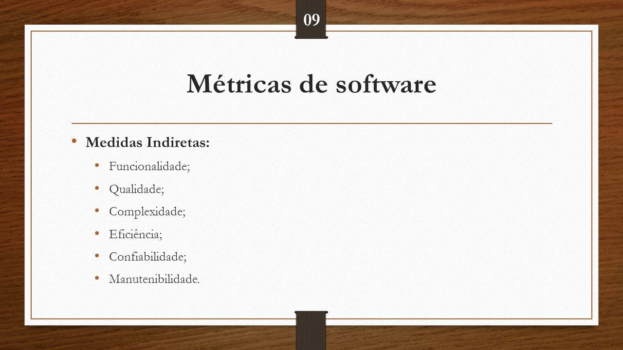 Métricas de software 09 Medidas Indiretas: Funcionalidade; Qualidade;