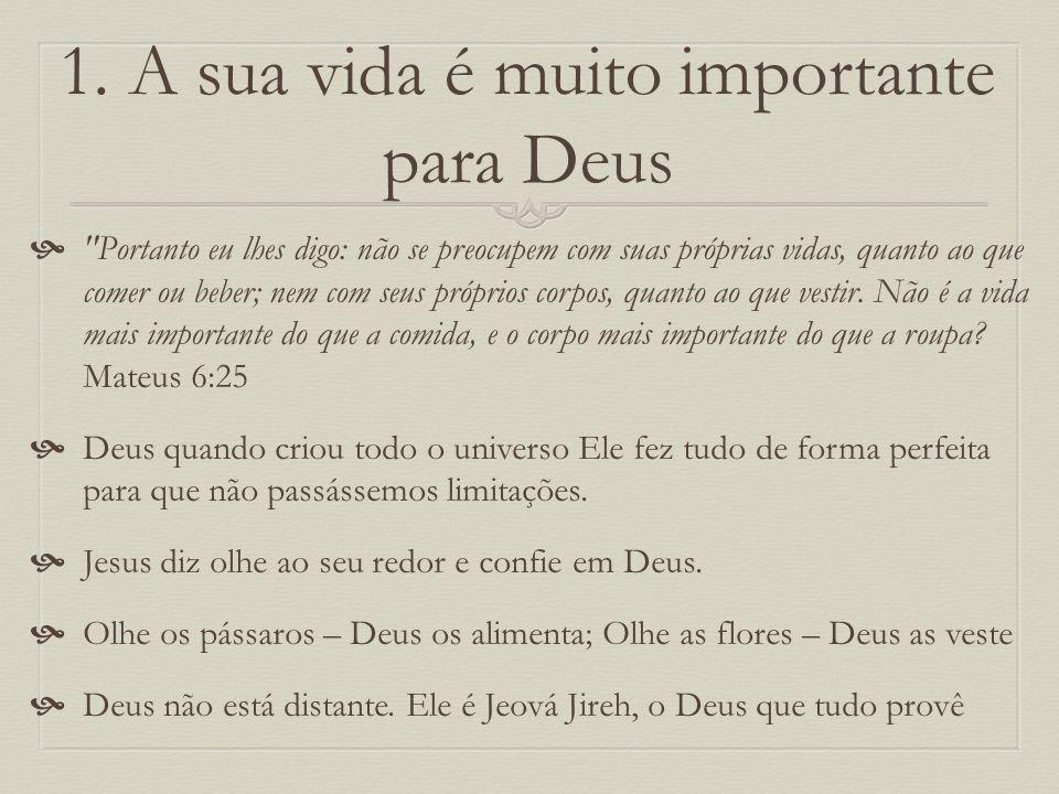 1. A sua vida é muito importante para Deus
