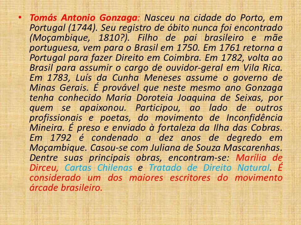 Tomás Antonio Gonzaga: Nasceu na cidade do Porto, em Portugal (1744)
