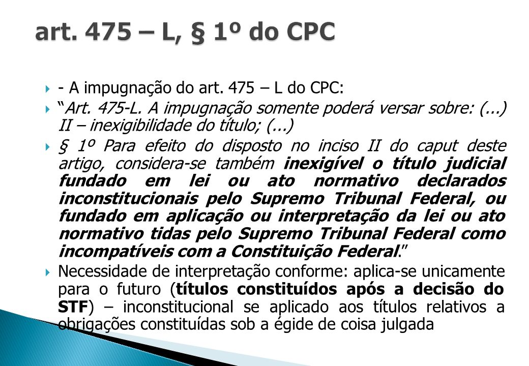 art. 475 – L, § 1º do CPC - A impugnação do art. 475 – L do CPC: