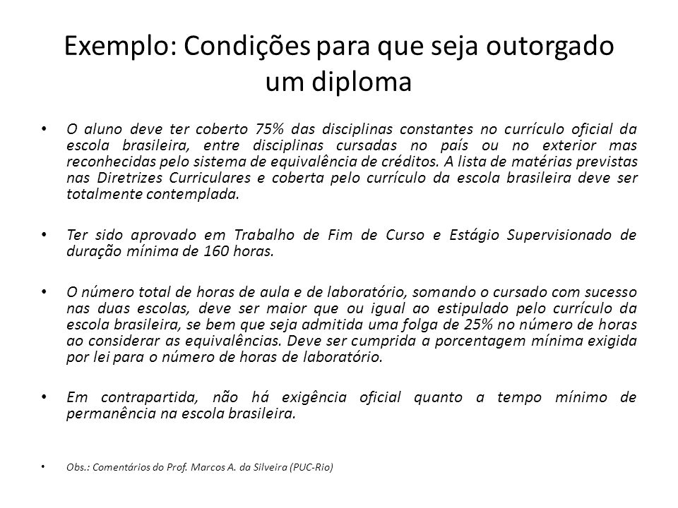 Exemplo: Condições para que seja outorgado um diploma