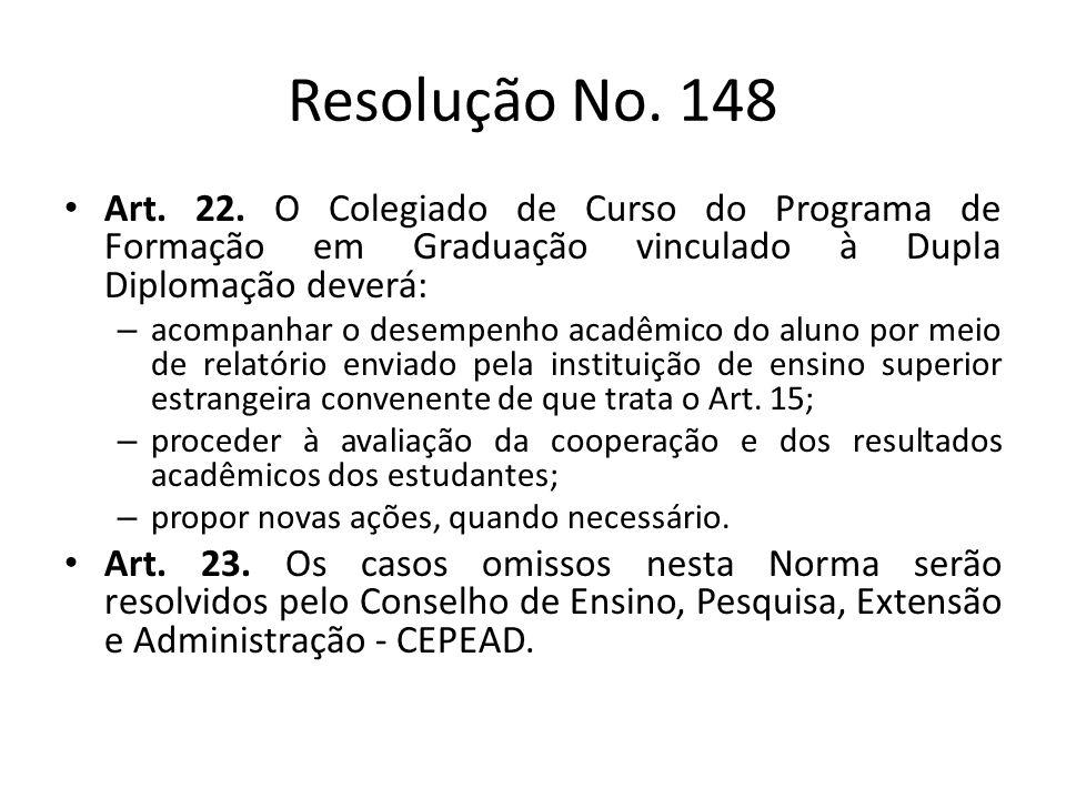 Resolução No. 148 Art. 22. O Colegiado de Curso do Programa de Formação em Graduação vinculado à Dupla Diplomação deverá: