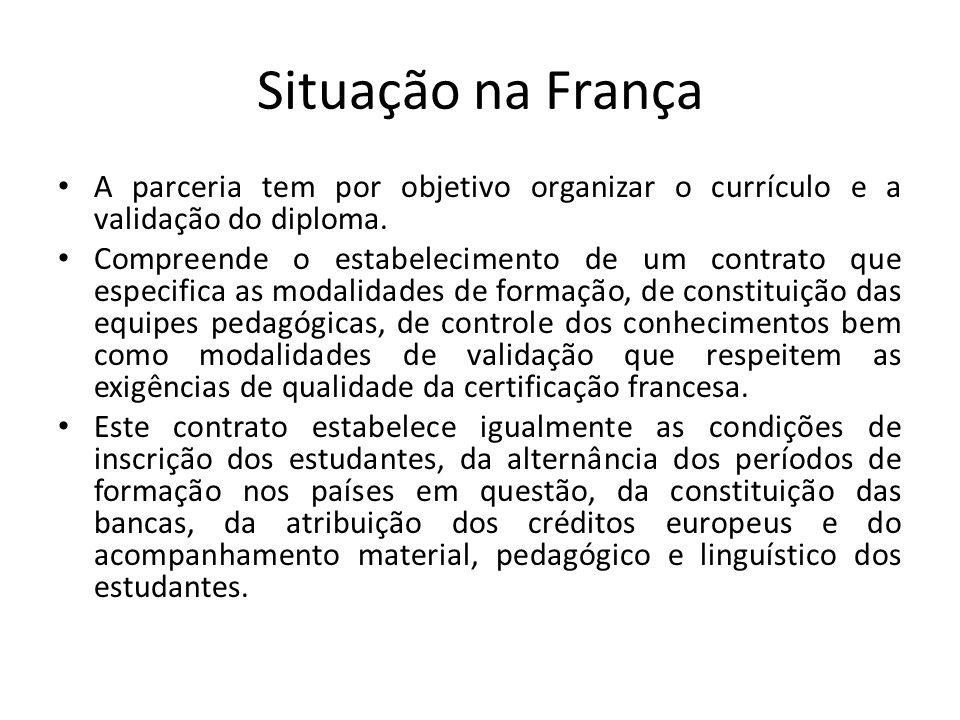 Situação na França A parceria tem por objetivo organizar o currículo e a validação do diploma.