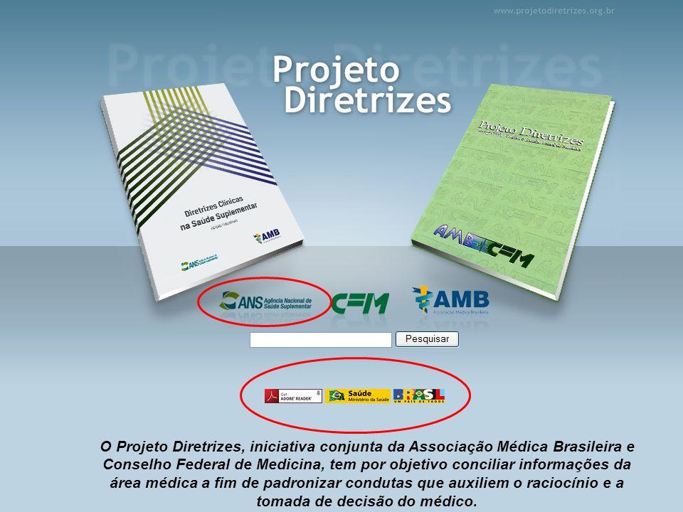 O Projeto Diretrizes, iniciativa conjunta da Associação Médica Brasileira e Conselho Federal de Medicina, tem por objetivo conciliar informações da área médica a fim de padronizar condutas que auxiliem o raciocínio e a tomada de decisão do médico.