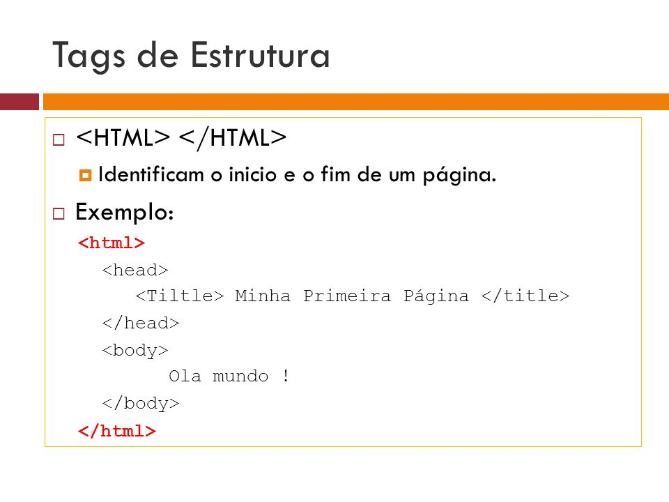 Tags de Estrutura <HTML> </HTML> Exemplo: