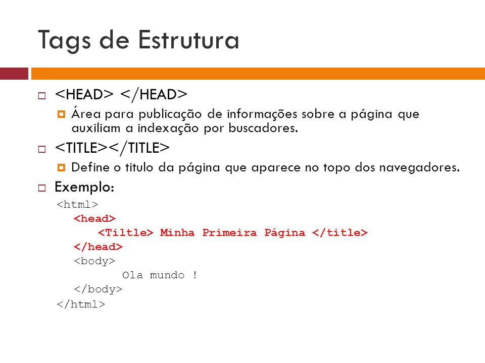 Tags de Estrutura <HEAD> </HEAD>