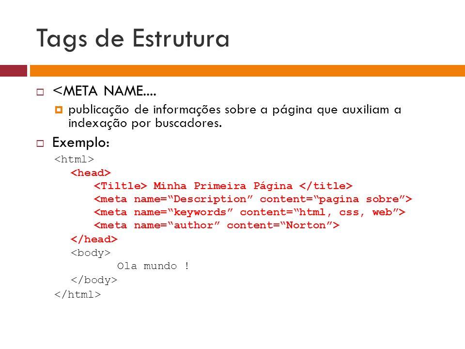 Tags de Estrutura <META NAME.... Exemplo: