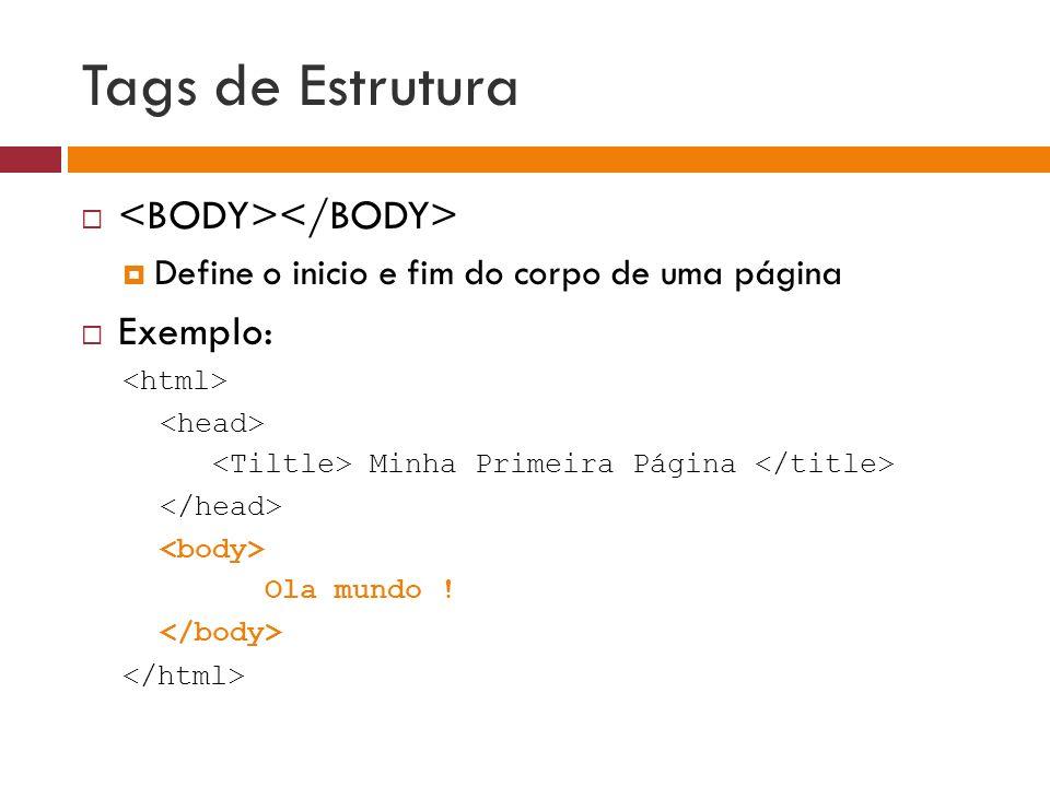 Tags de Estrutura <BODY></BODY> Exemplo: