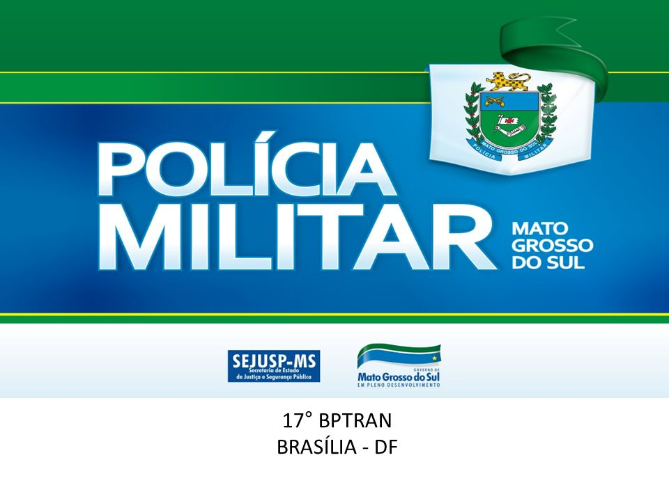 17° BPTRAN BRASÍLIA - DF