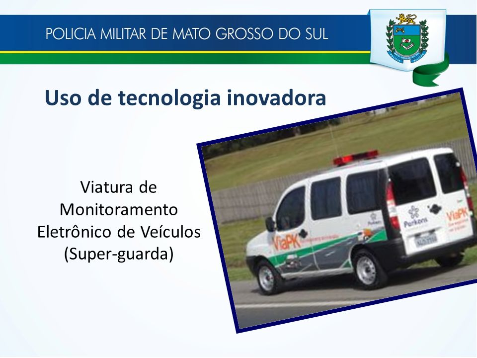 Viatura de Monitoramento Eletrônico de Veículos (Super-guarda)