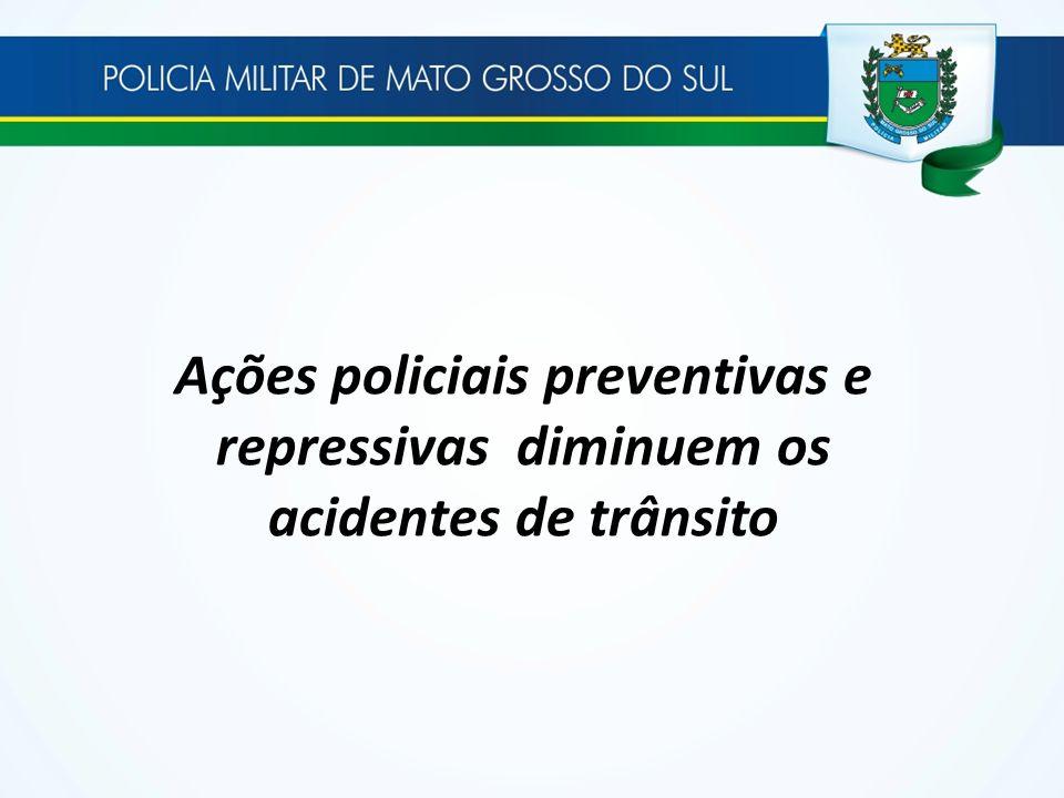 Ações policiais preventivas e repressivas diminuem os acidentes de trânsito