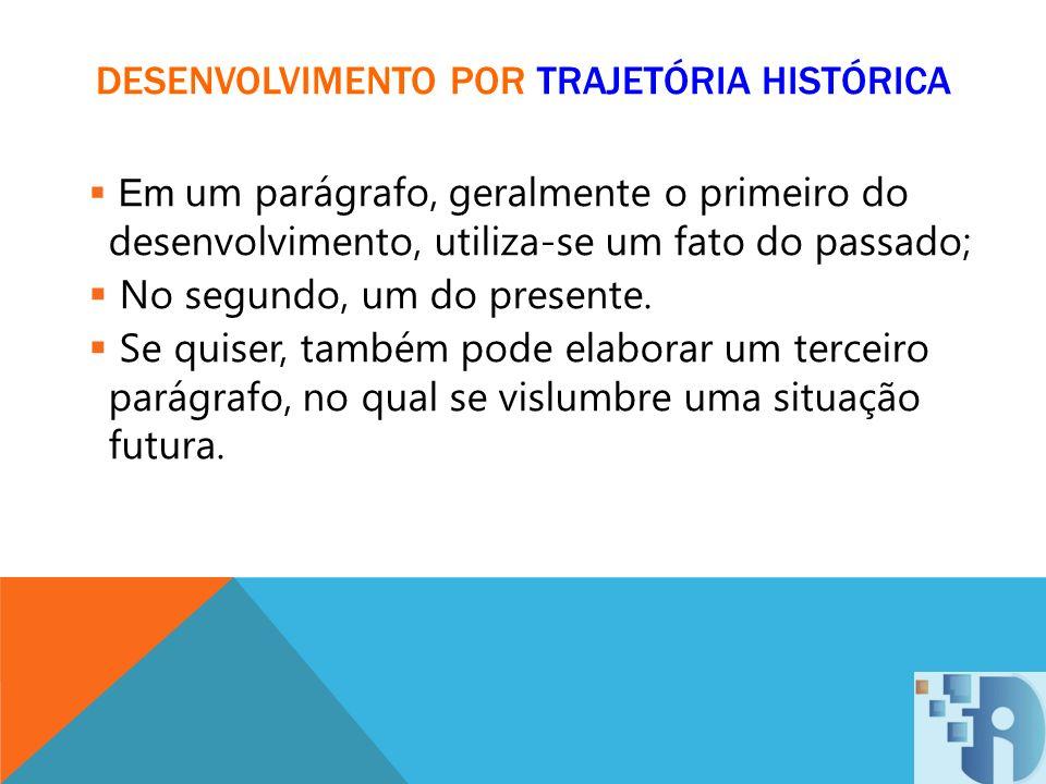 DESENVOLVIMENTO POR TRAJETÓRIA HISTÓRICA
