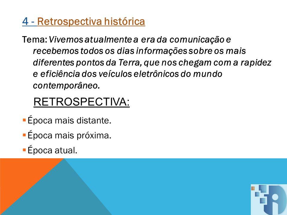 4 - Retrospectiva histórica