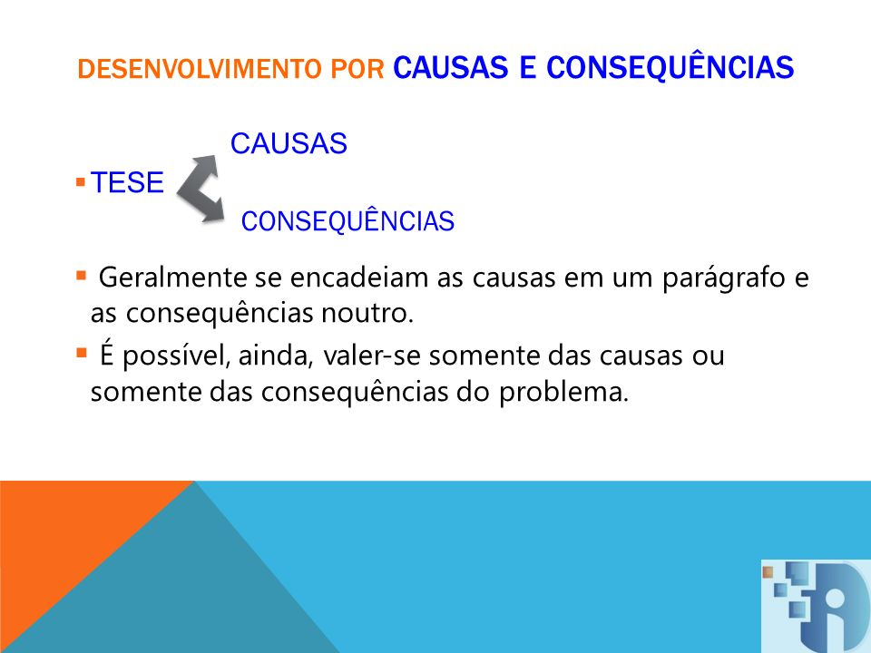 DESENVOLVIMENTO POR CAUSAS E CONSEQUÊNCIAS