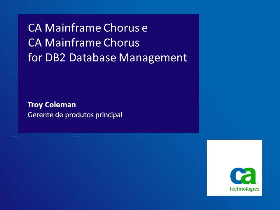 CA Mainframe Chorus e CA Mainframe Chorus for DB2 Database Management