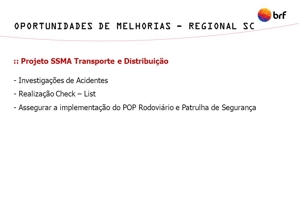OPORTUNIDADES DE MELHORIAS - REGIONAL SC