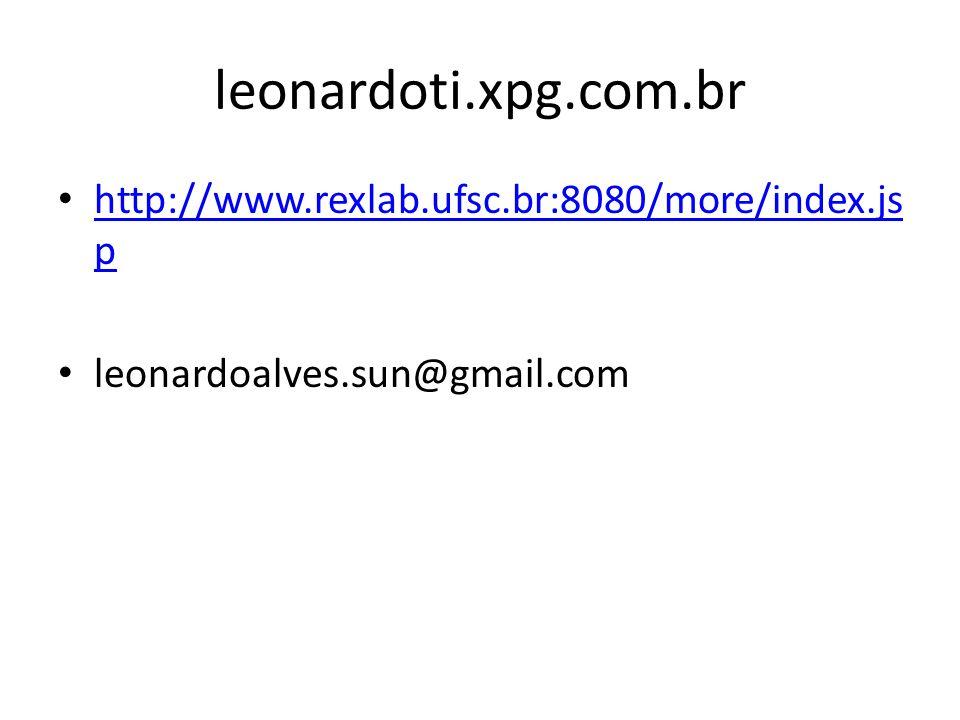 leonardoti.xpg.com.br http://www.rexlab.ufsc.br:8080/more/index.jsp