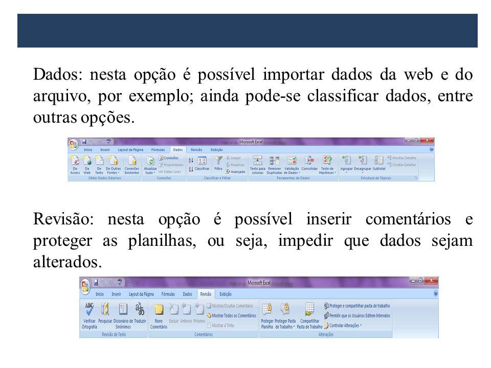 Dados: nesta opção é possível importar dados da web e do arquivo, por exemplo; ainda pode-se classificar dados, entre outras opções.