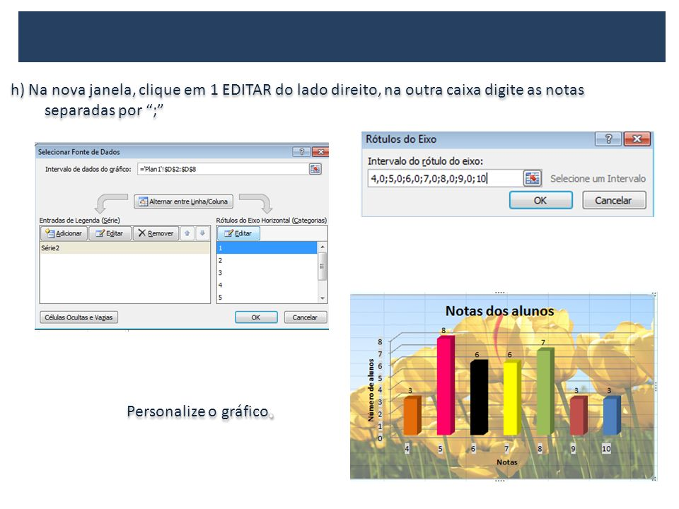 h) Na nova janela, clique em 1 EDITAR do lado direito, na outra caixa digite as notas separadas por ;