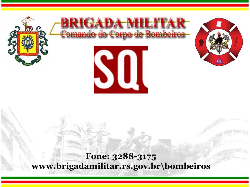 Fone: 3288-3175 www.brigadamilitar.rs.gov.br\bombeiros