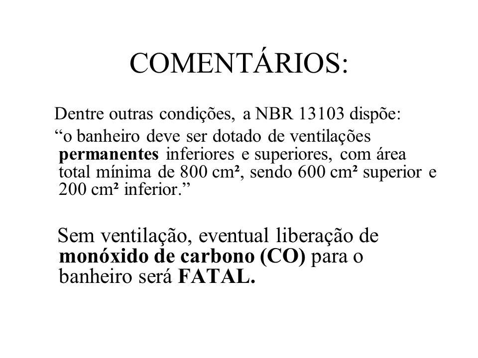 COMENTÁRIOS: Dentre outras condições, a NBR 13103 dispõe: