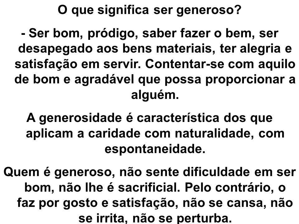 O que significa ser generoso