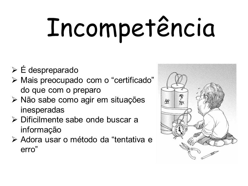 Incompetência É despreparado