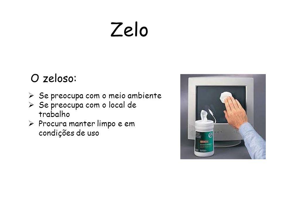Zelo O zeloso: Se preocupa com o meio ambiente