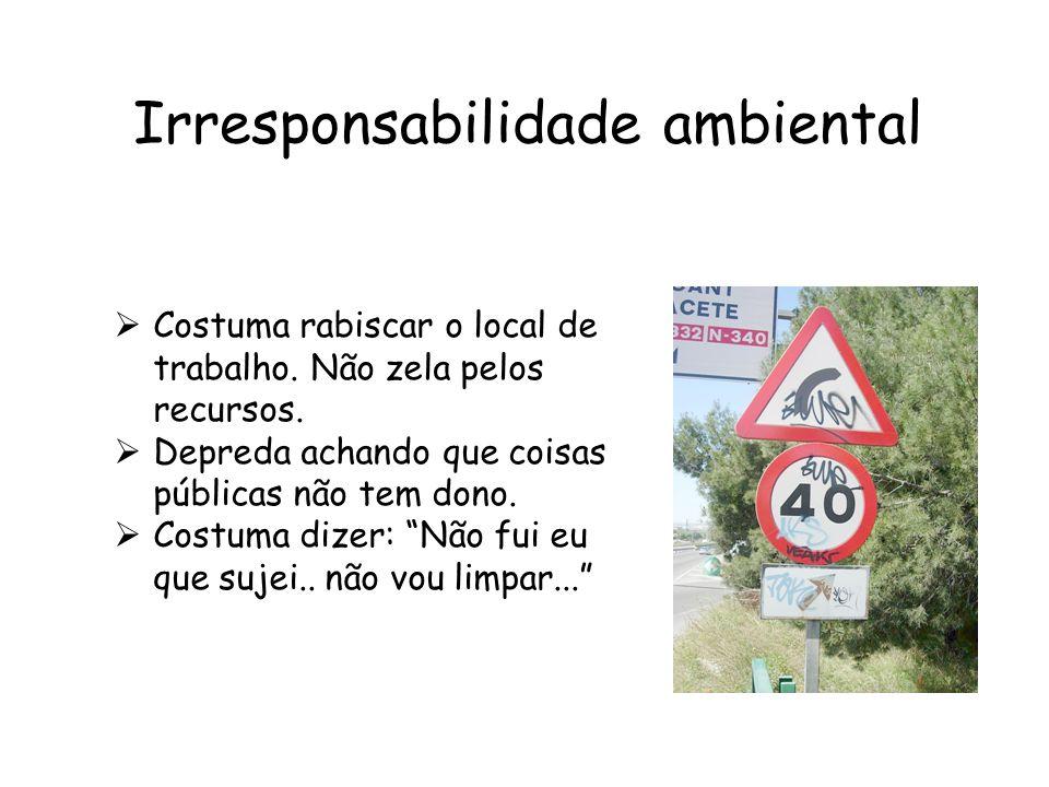 Irresponsabilidade ambiental