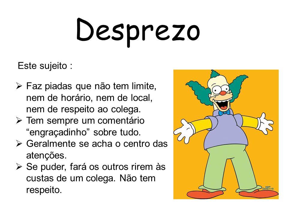 Desprezo Este sujeito :