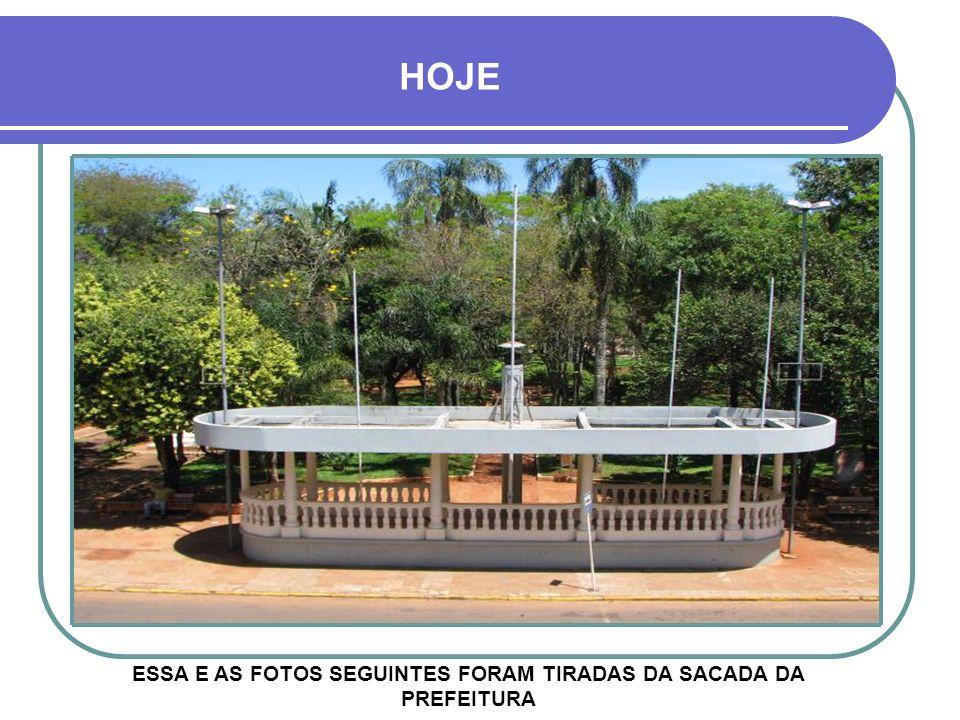 ESSA E AS FOTOS SEGUINTES FORAM TIRADAS DA SACADA DA PREFEITURA