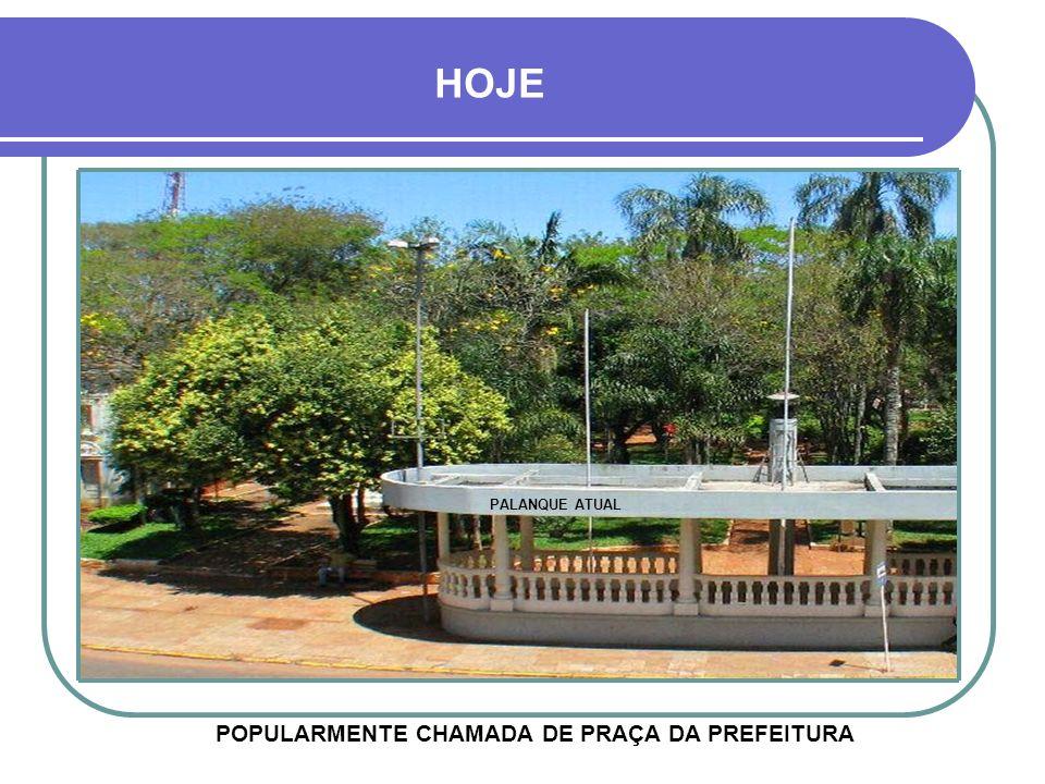 POPULARMENTE CHAMADA DE PRAÇA DA PREFEITURA