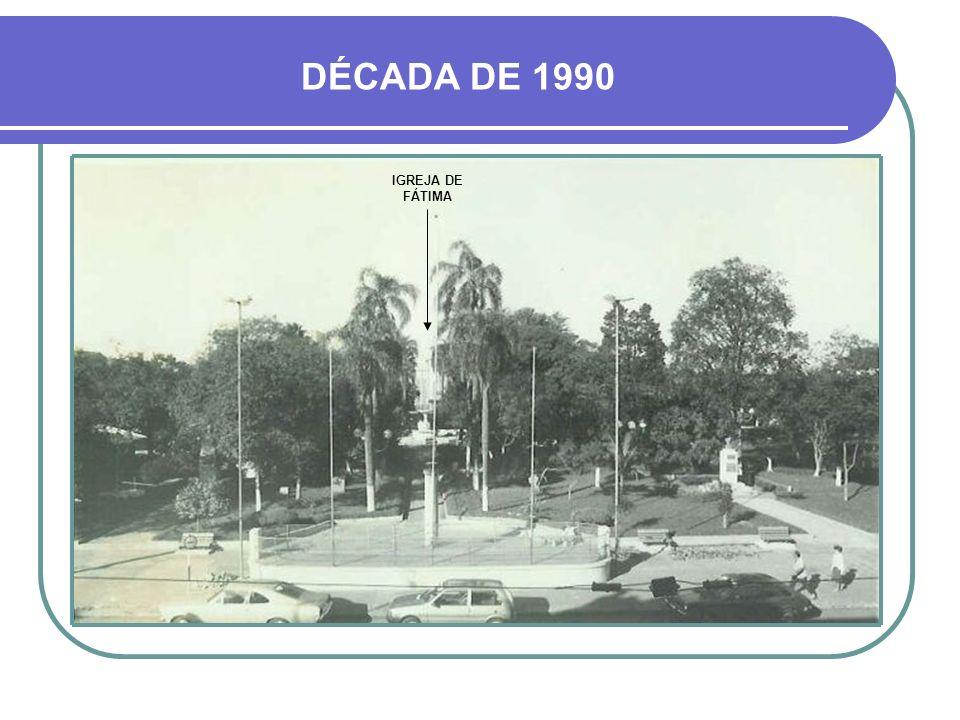 DÉCADA DE 1990 IGREJA DE FÁTIMA