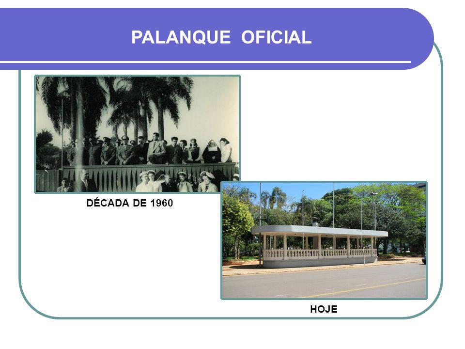 PALANQUE OFICIAL DÉCADA DE 1960 HOJE