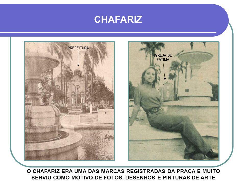 CHAFARIZ PREFEITURA. IGREJA DE FÁTIMA.