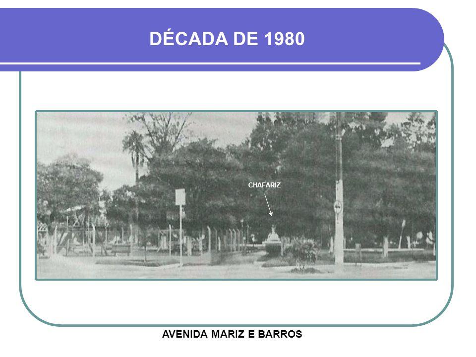DÉCADA DE 1980 CHAFARIZ AVENIDA MARIZ E BARROS