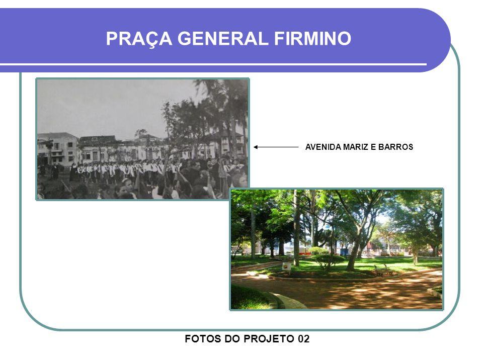 PRAÇA GENERAL FIRMINO AVENIDA MARIZ E BARROS FOTOS DO PROJETO 02