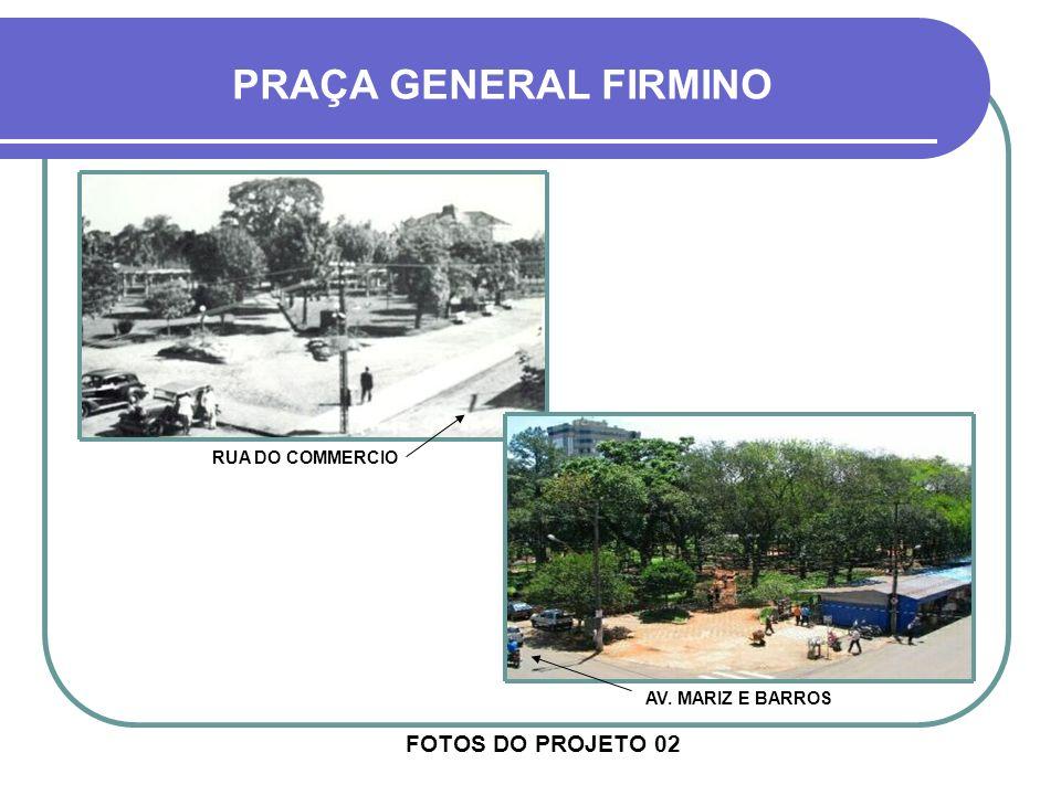 PRAÇA GENERAL FIRMINO FOTOS DO PROJETO 02 RUA DO COMMERCIO