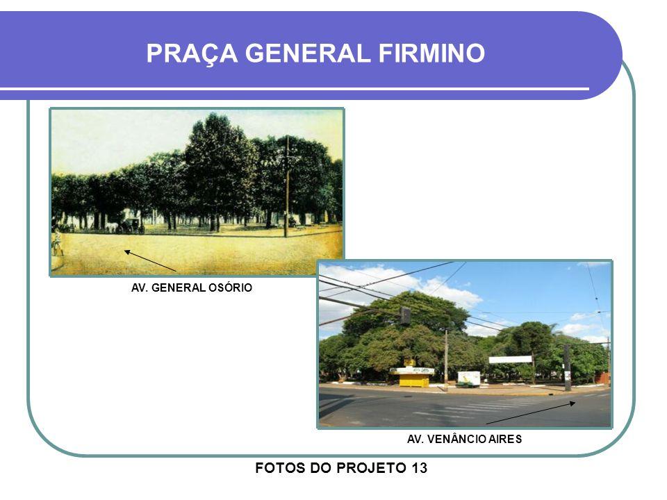 PRAÇA GENERAL FIRMINO FOTOS DO PROJETO 13 AV. GENERAL OSÓRIO