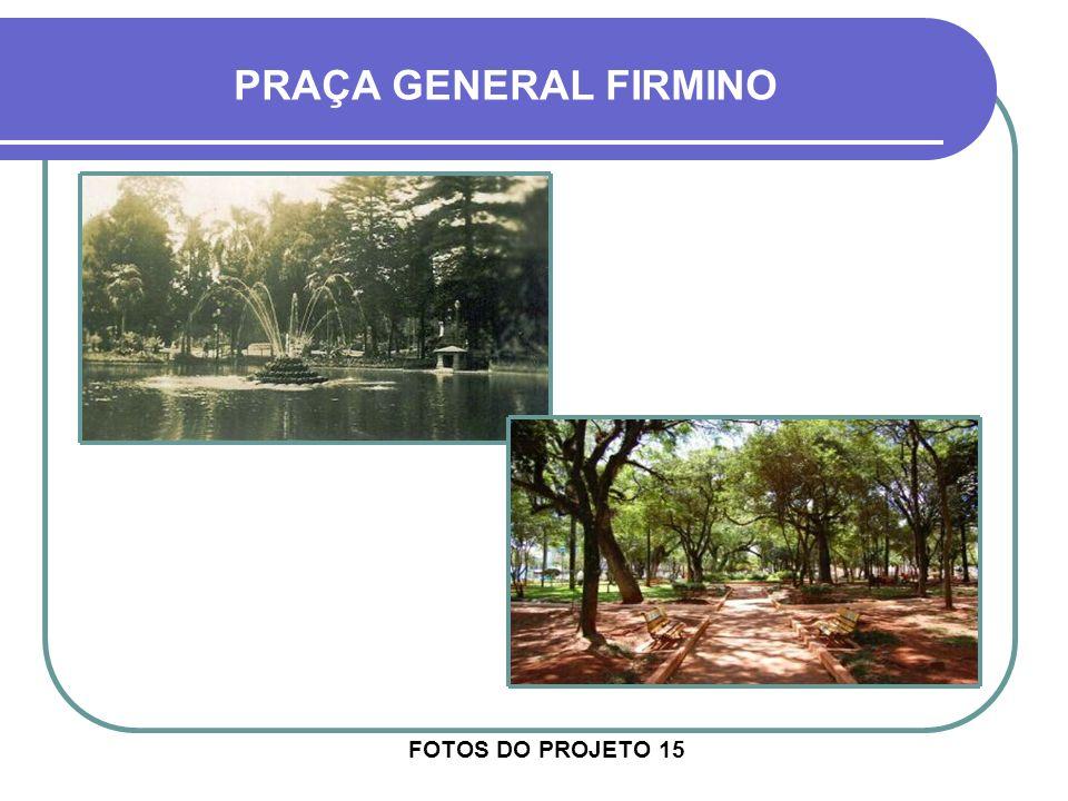 PRAÇA GENERAL FIRMINO FOTOS DO PROJETO 15