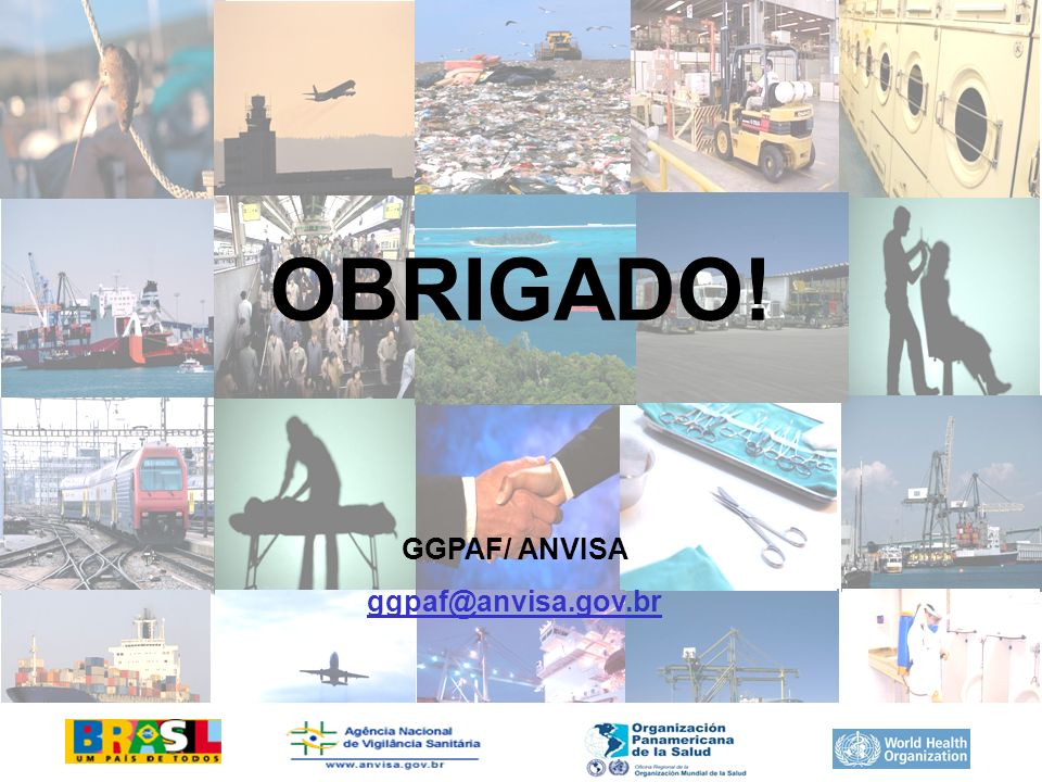 GGPAF/ ANVISA ggpaf@anvisa.gov.br