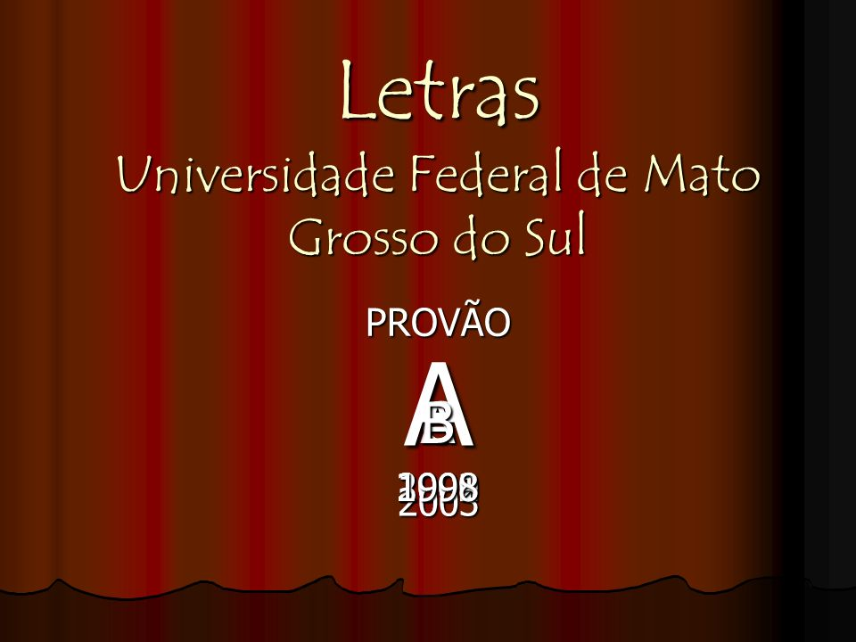 Letras Universidade Federal de Mato Grosso do Sul